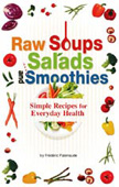 Raw Soups, Salads and Smoothies